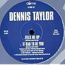 Fills Me Up - Dennis Taylor 12