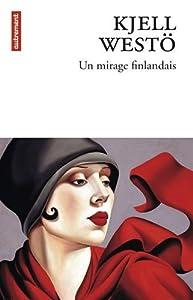 vignette de 'Un mirage finlandais (Kjell Westö)'