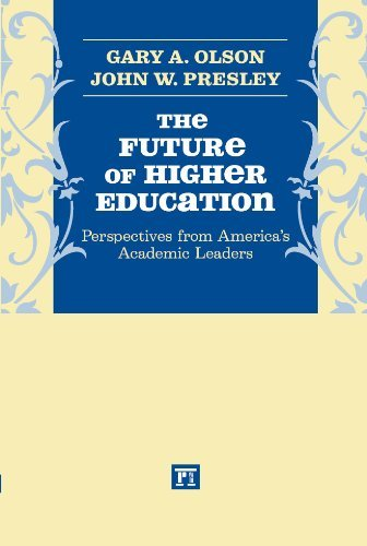 By Gary A. Olson - The Future of Higher Education: Perspectives from America's Academic Leaders