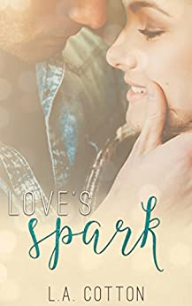 Love's Spark (Fate's Love Book 2) by [Cotton, L A]