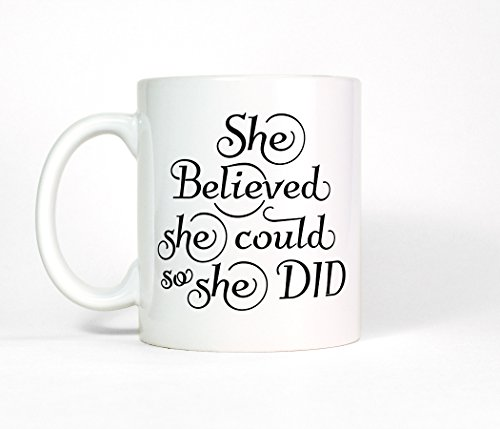 She Believed She Could So She Did Coffee Mug, Motivational Inspirational Cup by Most Toasty (11oz)