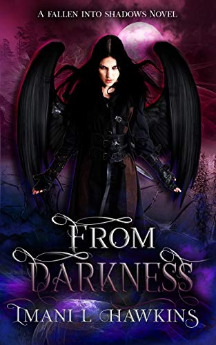 From Darkness: Fallen Into Shadows Book One by [Hawkins, Imani L.]