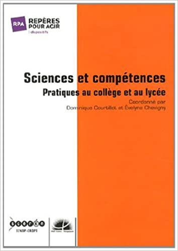 En ligne téléchargement Sciences et compétences : Pratiques au collège et au lycée pdf epub