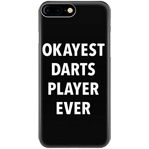 Okayest Darts Player Ever Sarcastic Funny Saying Office Gift - Phone Case Fits iPhone 6 6s 7 8 (Best Darts Player Ever)