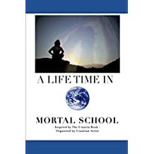 A LIFETIME IN MORTAL SCHOOL: Inspired by The Urantia Book