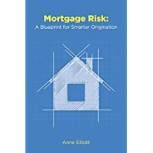 Mortgage Risk: A Blueprint for Smarter Origination