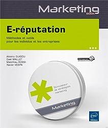 E-réputation - Méthodes et outils pour les individus et les entreprises