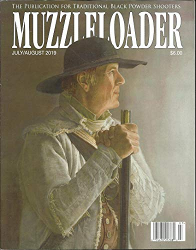 MUZZLELOADER MAGAZINE, THE PUBLICATION FOR TRADITIONAL JULY / AUGUST, 2019 ( PLEASE NOTE: ALL THESE MAGAZINES ARE PET & SMOKE FREE MAGAZINES. NO ADDRESS LABEL. FRESH FROM NEWSSTAND) (SINGLE ISSUE MAGAZINE)