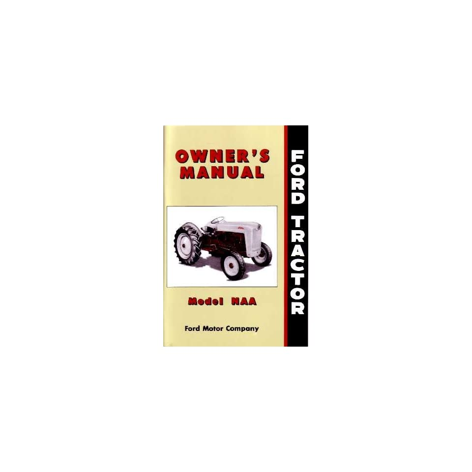 1953 1954 1955 FORD TRACTOR NAA Owners Manual Guide