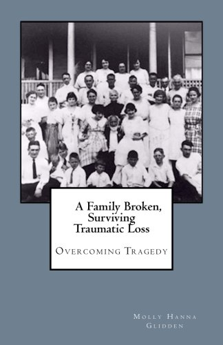 A Family Broken, Surviving Traumatic Loss: Overcoming Tragedy
