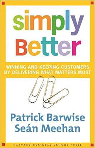Simply Better: Winning and Keeping Customers by Delivering What Matters Most: Amazon.es: Patrick Barwise, Sean Meehan: Libros en idiomas extranjeros