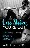One Strike, You're Out: Gay First Time Sports Romance