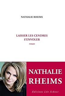 Laisser les cendres s'envoler : roman, Rheims, Nathalie