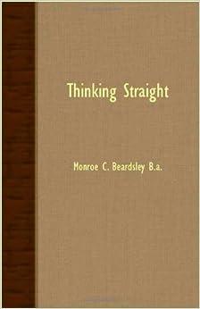 Thinking Straight by Monroe C. Beardsley (2007-03-15)