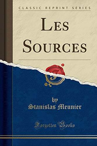 Les Sources (Classic Reprint) (French Edition)