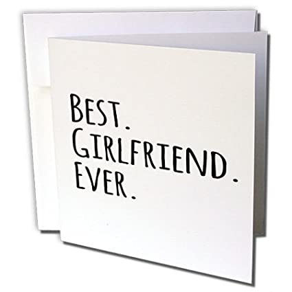 Amazon best girlfriend ever romantic love and dating best girlfriend ever romantic love and dating greeting card 6 x 6 inches m4hsunfo