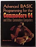 Advanced BASIC Programming for the Commodore 64 and Other Commodore Computers, Michael M. Richter, 0893033022