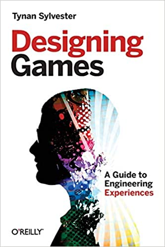Designing Games A Guide To Engineering Experiences Sylvester Tynan 9781449337933 Amazon Com Books