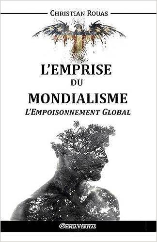 Livres L'Emprise Du Mondialisme - L'Empoisonnement Global pdf