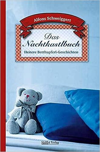 Das Nachtkastlbuch: Heitere Betthupferl-Geschichten
