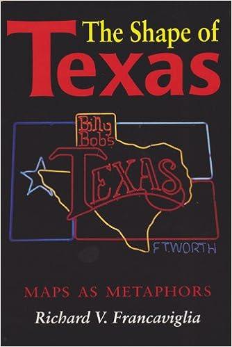 The Shape of Texas: Maps as Metaphors (Texas A & M University Military)