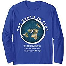 Flat Earth People Laugh Quote T Shirt