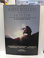 Rifle Bullets for the Hunter: A Definitive Study