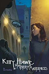 Kitty Hawk and the Mystery of the Masterpieces: Book Five of the Kitty Hawk Flying Detective Agency Series (Volume 5)