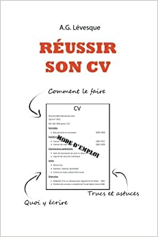 reussir son cv comment faire un curriculum vitae french edition a g levesque 9781479249282. Black Bedroom Furniture Sets. Home Design Ideas