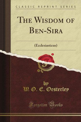 The Wisdom of Ben-Sira: (Ecclesiasticus) (Classic Reprint)