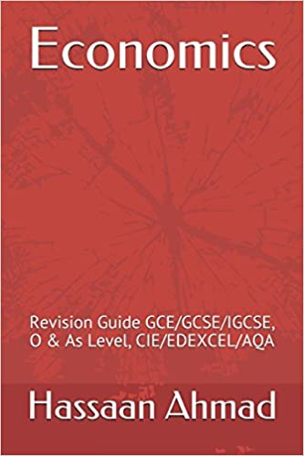 Economics: Revision Guide GCE/GCSE/IGCSE, O & As Level, CIE