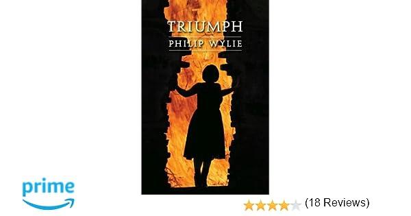 Triumph beyond armageddon philip wylie 9780803260139 amazon triumph beyond armageddon philip wylie 9780803260139 amazon books fandeluxe Gallery