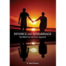 Divorce and Remarriage: The Bible's Law and Grace Approach