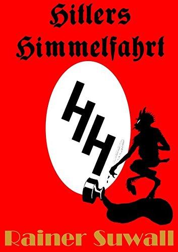 Hitlers Himmelfahrt: Ein Dinner in sechs Gängen