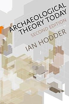 Archaeological Theory Today por [Hodder, Ian]