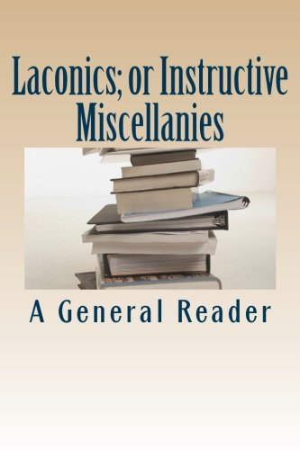 Laconics; or Instructive Miscellanies PDF