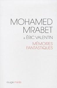 Mémoires fantastiques par Mohammed Mrabet