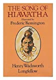 img - for The Song of Hiawatha / by Henry Wadsworth Longfellow ; with Illustrations from the Designs of Frederic Remington book / textbook / text book