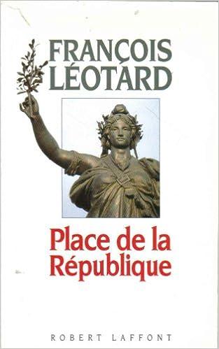 Télécharger en ligne Place de la République pdf ebook