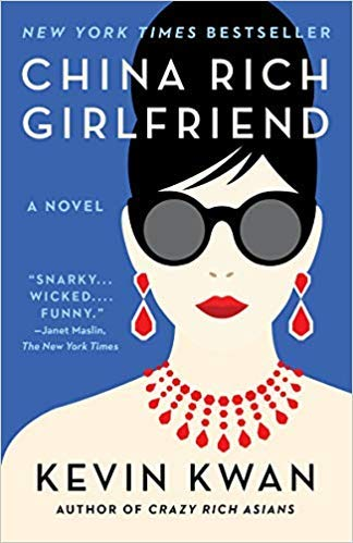 By Kevin Kwan China Rich Girlfriend Crazy Rich