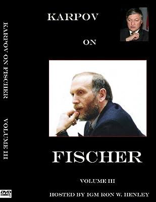 Karpov on Fischer,GM Karpov, Ron Henley, Vol.3