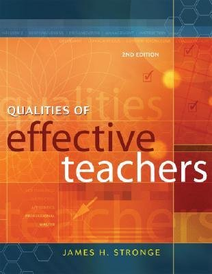 [(Qualities of Effective Teachers)] [Author: Dr James H Stronge] published on (March, 2007)