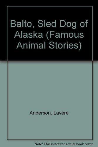 Balto, Sled Dog of Alaska (Famous Animal Stories)