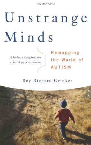 Cover of Unstrange Minds: Remapping the World of Autism
