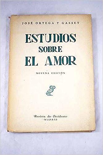 Estudios sobre el amor. Tapa blanda by ORTEGA Y GASSET, José ...