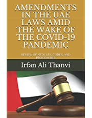 AMENDMENTS IN THE UAE LAWS AMID THE WAKE OF THE COVID-19 PANDEMIC: REVIEW OF ARTICLES, CODES, AND PROCEDURES