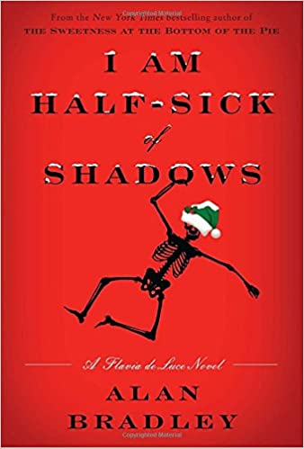 Amazon com: I Am Half-Sick of Shadows: A Flavia de Luce Novel