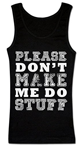 Please Don't Make Me Do Stuff Women's Tank Top Shirt - A Make Top At Out Tank Shirt Of