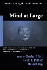 Mind at Large: IEEE Symposia on the Nature of Extrasensory Perception (Studies in Consciousness) Paperback