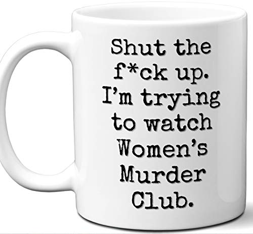 Women's Murder Club Gift Mug. Funny Parody TV Show Lover Fan